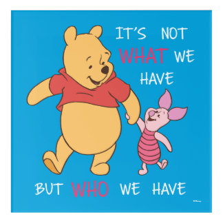Pooh & Piglet | It's Not What We Have Quote Acrylic Wall Art