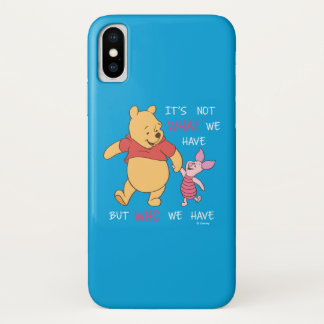 Pooh & Piglet | It's Not What We Have Quote iPhone X Case
