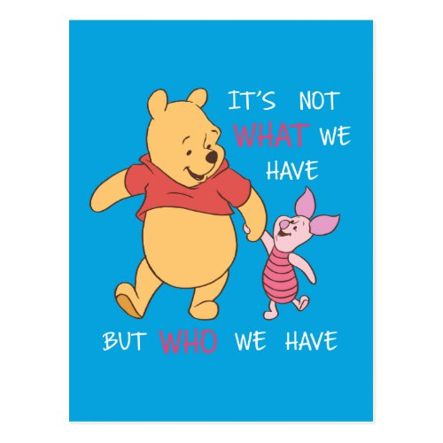 Pooh  Piglet  Its Not What We Have Quote Postcard