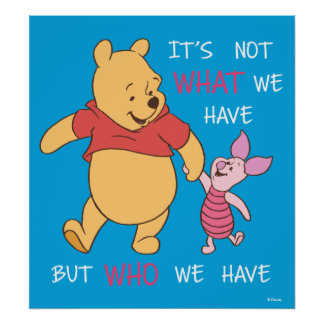 Pooh & Piglet | It's Not What We Have Quote Poster
