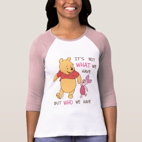 Pooh  Piglet  Its Not What We Have Quote T_Shirt