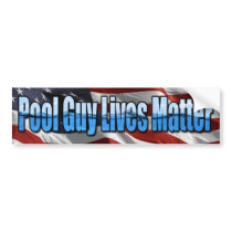 Pool Guy Lives Matter Bumper Sticker