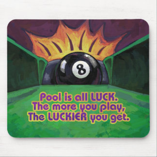 Pool is Luck Mouse Pad