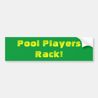 Pool Players Rack! Bumper Sticker