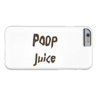 Poop Juice Barely There iPhone 6 Case
