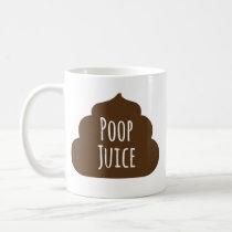 Poop Juice Funny Coffee Mug