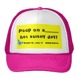 Poop on a hot sunny day! trucker hat
