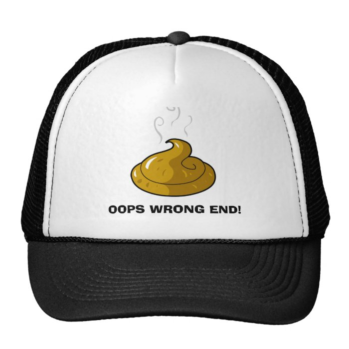 poop, OOPS WRONG END! Trucker Hat