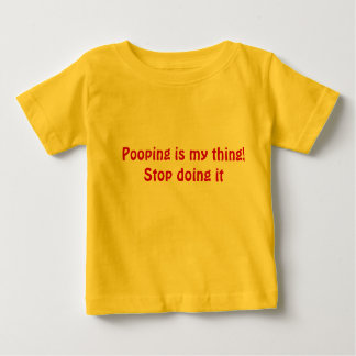 Pooping is my thing! t-shirt