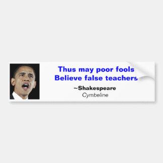 Poor Fools and false teachers Bumper Sticker
