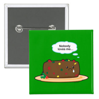 Poor Fruitcake! 2 Inch Square Button