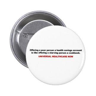 Poor, Health Savings Account, Universal Healthcare Pinback Button