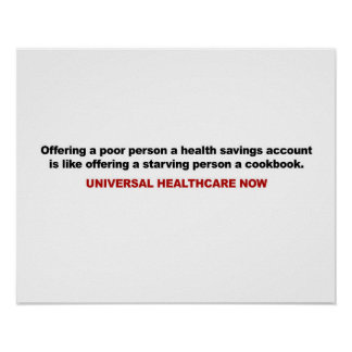 Poor, Health Savings Account, Universal Healthcare Poster
