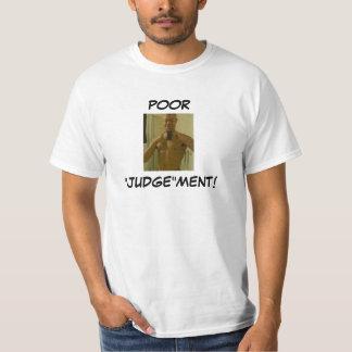 """Poor """"Judge""""ment! T-Shirt"""