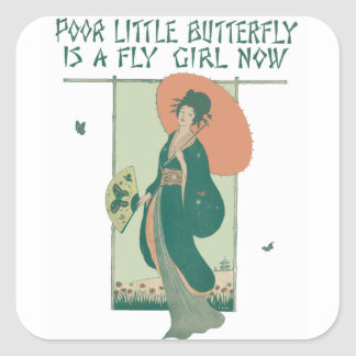 Poor Little Butterfly Is A Fly Girl Now Square Sticker