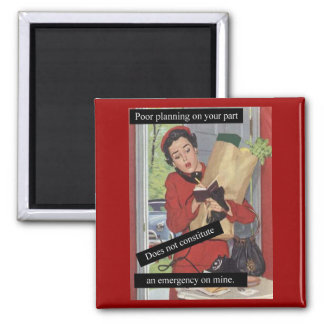 Poor Planning Busy Lady 2 Inch Square Magnet