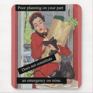 Poor Planning Busy Lady Mouse Pad