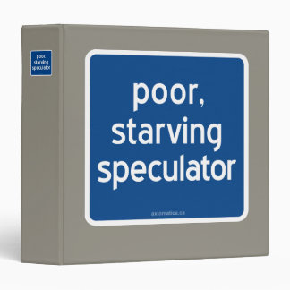 poor, starving speculator binder