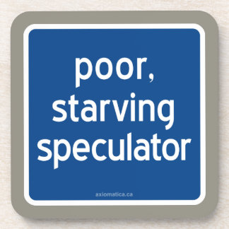 poor, starving speculator coaster