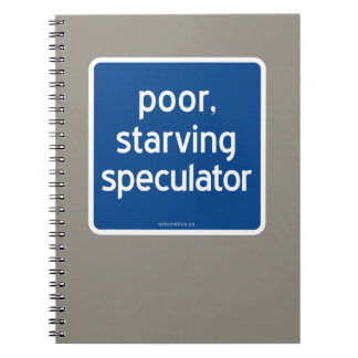 poor, starving speculator spiral notebook