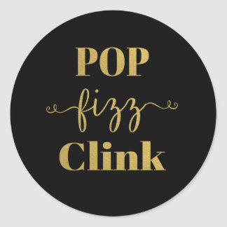 POP FIZZ CLINK Black & Gold Round Sticker