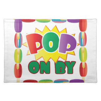 Pop On By Cloth Placemat