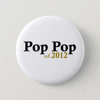 Pop Pop est 2012 Pinback Button