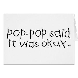 Pop Pop Said it was Okay Card