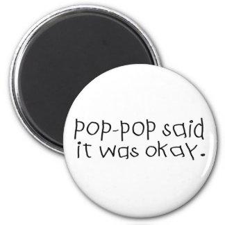 Pop Pop Said it was Okay Magnets