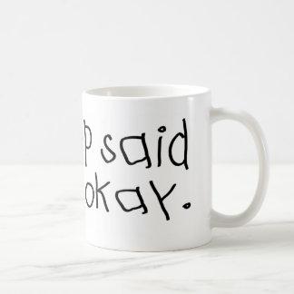 Pop Pop Said it was Okay Coffee Mugs