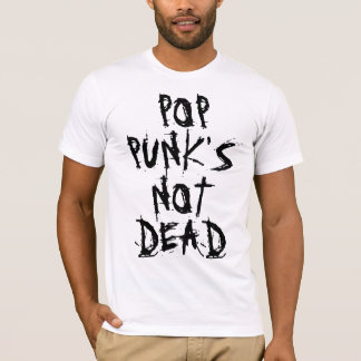 Pop Punk's Not Dead T-Shirt