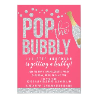 Pop The Bubbly Champagne Bachelorette Party Invitation
