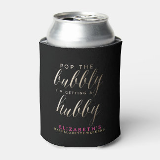 POP THE BUBBLY, I'M GETTING A HUBBY CAN COOLER
