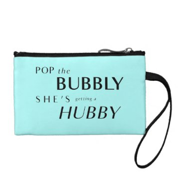 McTiffany Tiffany Aqua Pop The Bubbly, She's Getting a Hubby! Coin Purse
