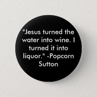 Popcorn Sutton Button