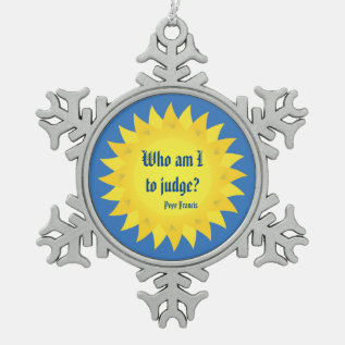 Pope Francis Quotation Pewter Snowflake Ornament at Zazzle