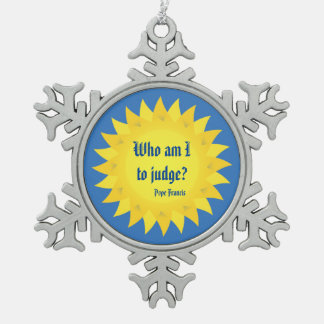Pope Francis Quotation Pewter Snowflake Ornament