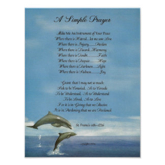 POPE FRANCIS=ST. FRANCIS SIMPLE PRAYER=Dolphins Poster
