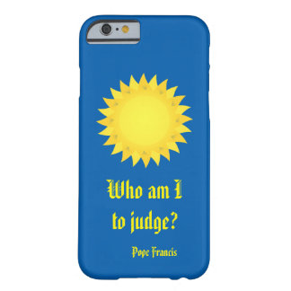 Pope Francis, Who Am I To Judge? iPhone 6 Case