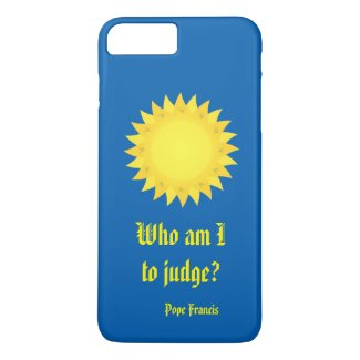 Pope Francis, Who Am I To Judge iPhone 7 Plus Case