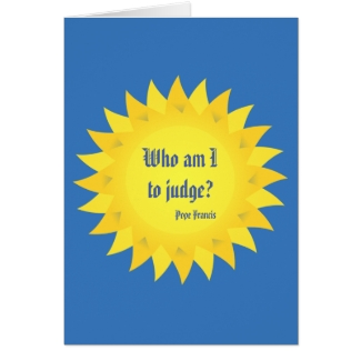 Pope Francis Who Am I to Judge Quotation Card
