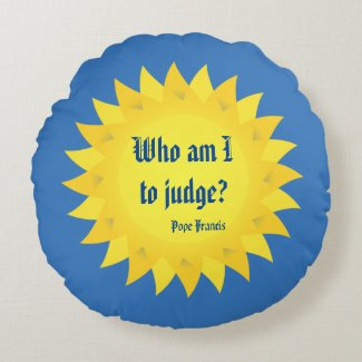 Pope Francis, Who Am I To Judge? Round Pillow