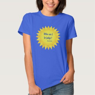 Pope Francis, Who Am I To Judge T-Shirt