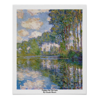 Poplars On The Epte By Claude Monet Poster
