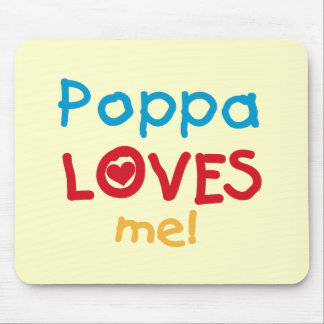 Poppa Loves Me T-shirts and Gifts Mouse Pads