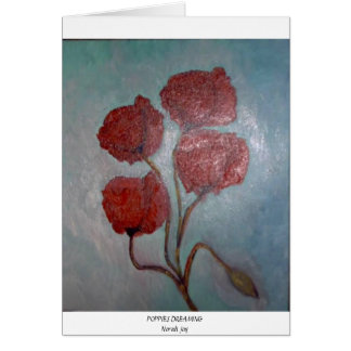 POPPIES DREAMING GREETING CARD