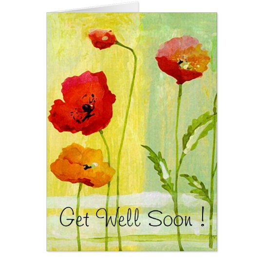 Poppies - Get Well Soon ! greeting card