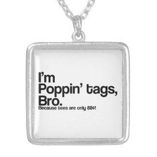 Poppin' Tags Bro Necklaces