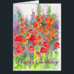 """Poppy Gladiola Flower Watercolor Happy Birthday Card<br><div class=""""desc"""">A bright and pretty orange and red flower garden with tall gladiola flowers and poppies painted in watercolor.</div>"""