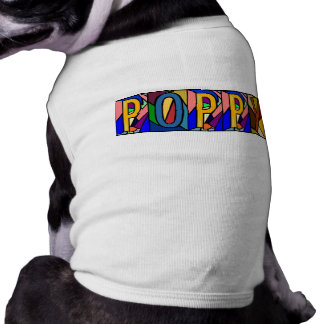 POPPY ~ PERSONALIZED BIGLETTERS~PET-WARE FOR DOGS! T-Shirt
